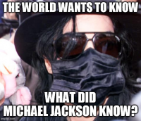 What did Michael Jackson know?