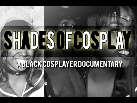 Shades Of Cosplay | A Black Cosplayer Documentary