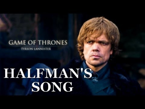Halfman's Song (A Tribute to Tyrion Lannister)