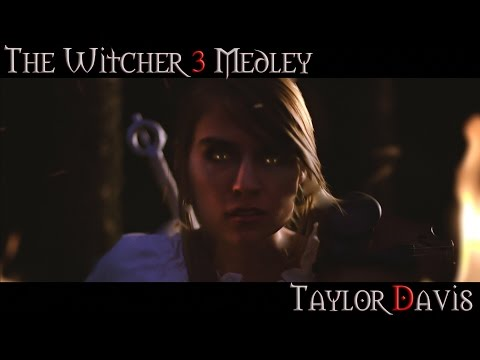 The Witcher 3 Medley by Taylor Davis