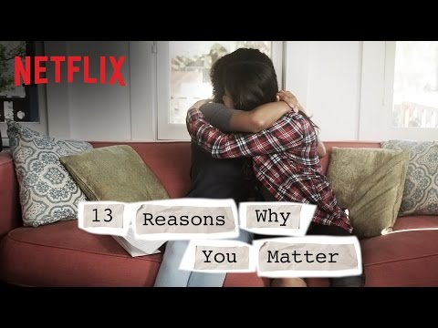 13 Reasons Why | Reasons Why You Matter