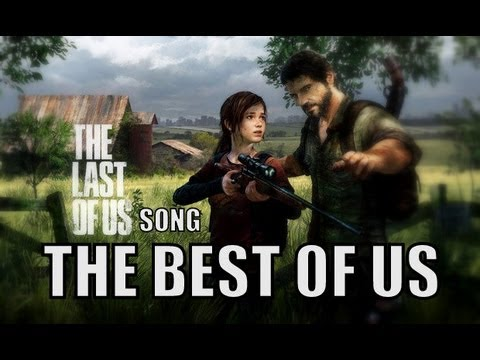 The Best Of Us - Last Of Us Song