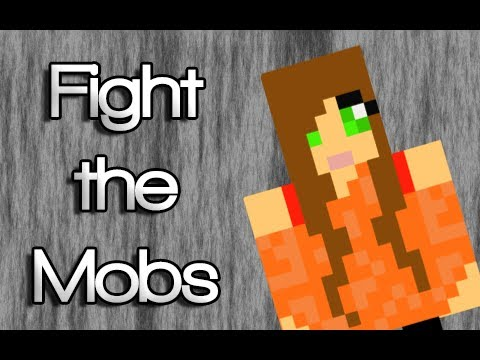 Fight The Mobs