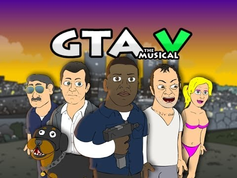 Grand Theft Auto 5 The Musical