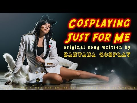Cosplay Song - Cosplaying Just For Me