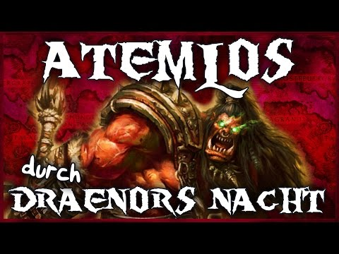 Atemlos Durch Draenors Nacht - Warlords Of Draenor
