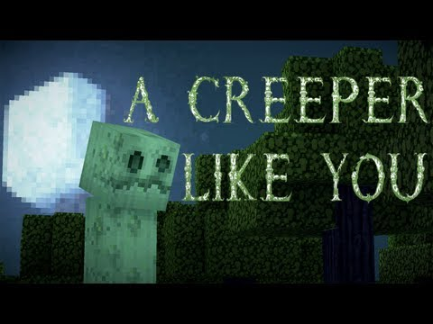 A Creeper Like You